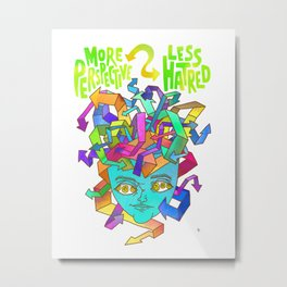 More Perspective = Less Hatred Metal Print