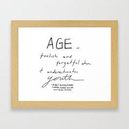 Age is Framed Art Print