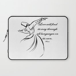 Love Will Find Its Way Through All Languages Rumi Quote Laptop Sleeve
