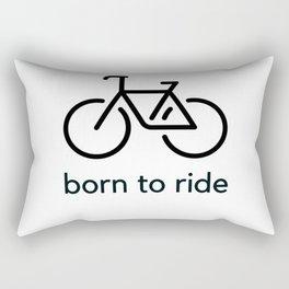 born to ride - bicycle love Rectangular Pillow