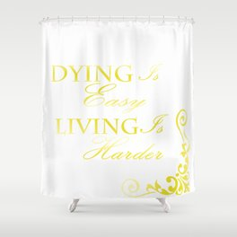 Hamilton: Dying is Easy Shower Curtain