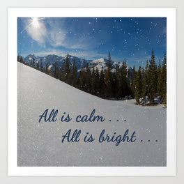 All is calm . . .  All is bright . . .   Art Print
