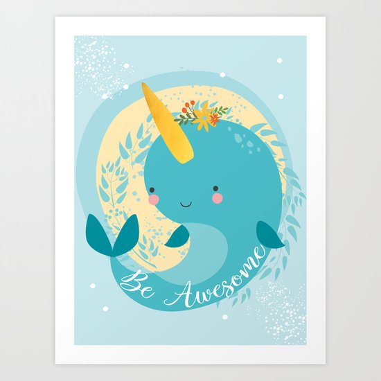 NARWHAL - BE AWESOME! by coffeeandcute