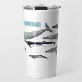 Happy world whale day Travel Mug