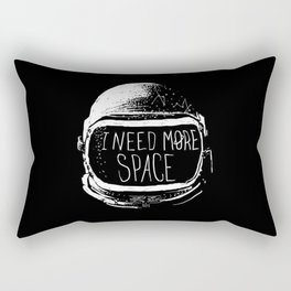I Need More Space Rectangular Pillow