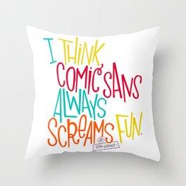 Fun Comic Sans Throw Pillow