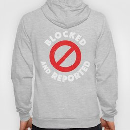 Blocked And Reported Hoody