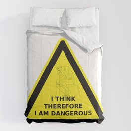 I think therefore I am dangerous - danger road sign T-shirt Comforters