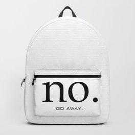 no. go away. Backpack