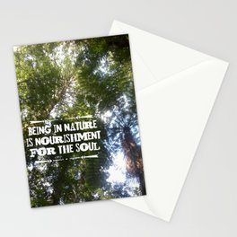 Being in Nature is nourishment for the soul Stationery Cards