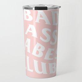 bad ass babes club Travel Mug