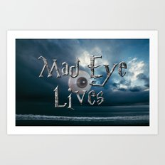 Mad Eye Lives! Art Print