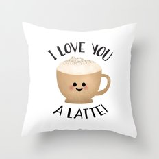 I Love You A LATTE! Throw Pillow
