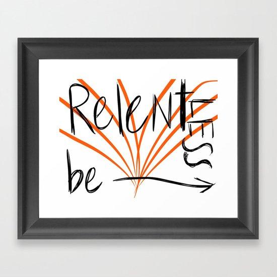Be Relentless by twoartists