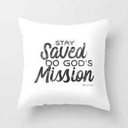 Stay Saved Do God's Mission Throw Pillow