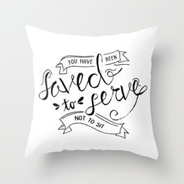 SAVED TO SERVE - B&W Throw Pillow