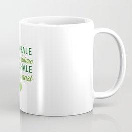 INHALE the future EXHALE the past Coffee Mug