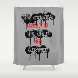 The Creative Adult Is The Child Who Survived Shower Curtain