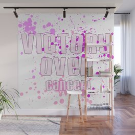 Victory Over Cancer! (Splash) Wall Mural
