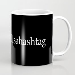 What the hell is a hashtag - white on black Coffee Mug