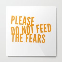 There Is No Need To Be Afraid Metal Print