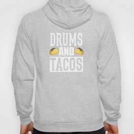 Drums and Tacos Funny Taco Band Hoody