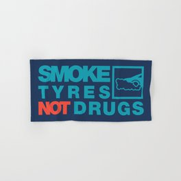 SMOKE TYRES NOT DRUGS v2 HQvector Hand & Bath Towel