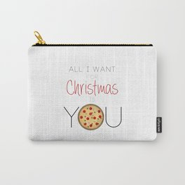 All I Want For Christmas is You ... Pizza Carry-All Pouch