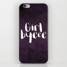 Girl Byeee iPhone & iPod Skin