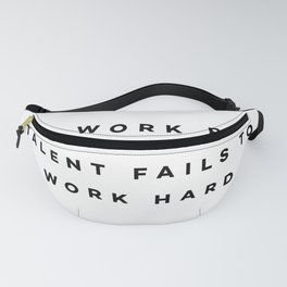 Hard work beats talent when talent fails to work hard Fanny Pack