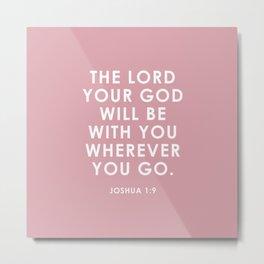 Joshua 1:9 Metal Print