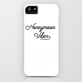 Honeymoon Vibes Newlywed Design iPhone Case