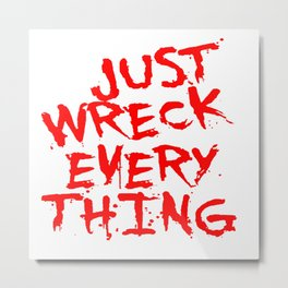 Just Wreck Everything Bright Red Grunge Graffiti Metal Print