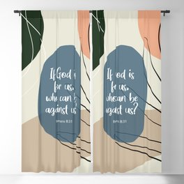 If God is for us, who can be against us? Romans 8:31 Blackout Curtain