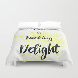I Am A Fucking Delight Duvet Cover