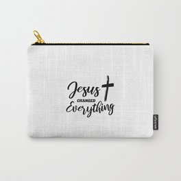 Jesus Changed Everything Carry-All Pouch