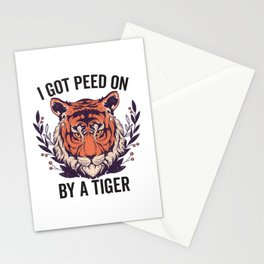 I Got Peed On By A Tiger Stationery Cards