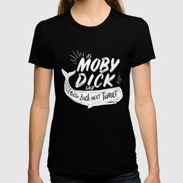 "Funny Moby Dick product ""Better Luck Next Time"" Whale print T-shirt"