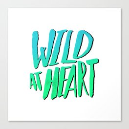 Wild at Heart x Blue + Green Canvas Print