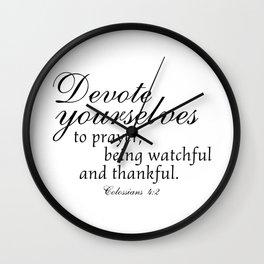 Devote prayer watchful thankful,Colossians 4:2,Christian BibleVerse Wall Clock