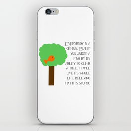 Everybody is a genius - Albert Einstein iPhone Skin
