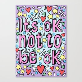 It's OK not to be OK Canvas Print