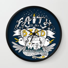 Faith Is The Bird That Sings When The Dawn Is Still Dark - Inspiration Quote Wall Clock