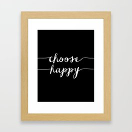 Choose Happy black and white typography poster black-white design bedroom wall art home decor Framed Art Print