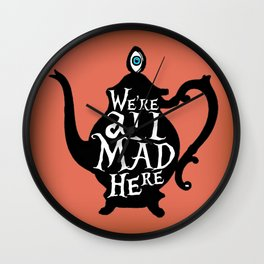 """""""We're all MAD here"""" - Alice in Wonderland - Teapot - 'Mad Hatter Melon' Wall Clock"""