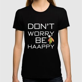 Don't Worry Be Haappy T-shirt