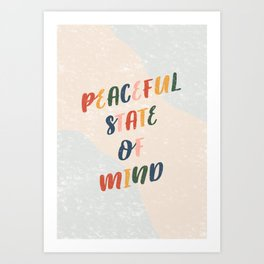Peaceful State of Mind Art Print