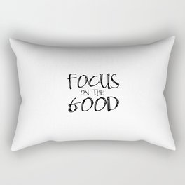 Focus On The Good, Positive Quote Rectangular Pillow