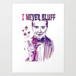 I never Bluff - poker, purple Art Print