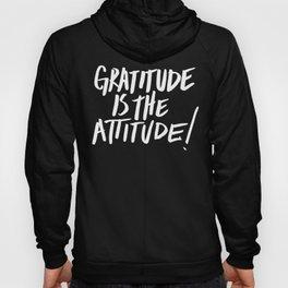Gratitude is the Attitude (White on Black) Hoody